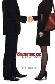 THE CONSULTING GIG by C.J.  Capen