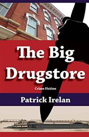 THE BIG DRUGSTORE by Patrick Irelan