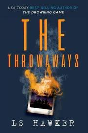 THE THROWAWAYS  by LS Hawker