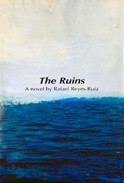 THE RUINS by Rafael Reyes-Ruiz