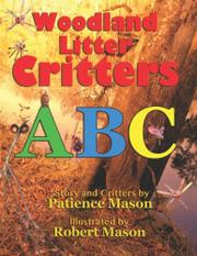 WOODLAND LITTER CRITTERS ABC by Patience H. C. Mason