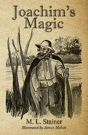 Joachim's Magic by M.L. Stainer