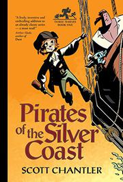 PIRATES OF THE SILVER COAST by Scott Chantler