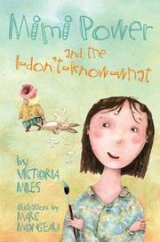 MIMI POWER AND THE I-DON'T-KNOW-WHAT by Victoria Miles