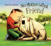 NO-MATTER-WHAT FRIEND by Kari-Lynn Winters