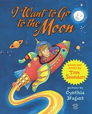 I WANT TO GO TO THE MOON by Tom  Saunders