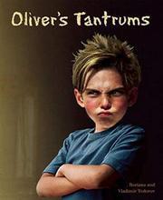 OLIVER'S TANTRUMS by Boriana Todorov