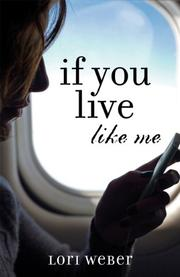 IF YOU LIVE LIKE ME by Lori Weber