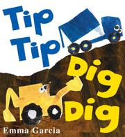 TIP TIP DIG DIG by Emma Garcia