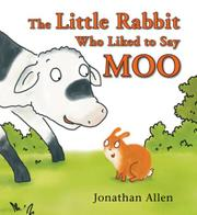 Cover art for THE LITTLE RABBIT WHO LIKED TO SAY MOO