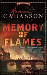 MEMORY OF FLAMES by Armand Cabasson