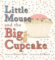 Book Cover for LITTLE MOUSE AND THE BIG CUPCAKE