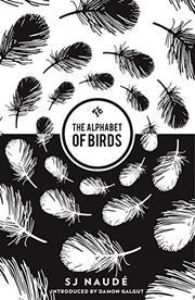THE ALPHABET OF BIRDS by SJ Naudé