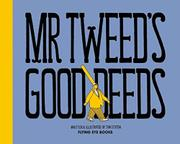 MR TWEED'S GOOD DEEDS by Jim Stoten