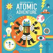 PROFESSOR ASTRO CAT'S ATOMIC ADVENTURE by Dominic Walliman