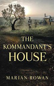 THE KOMMANDANT'S HOUSE by Marian Rowan