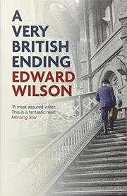 A VERY BRITISH ENDING by Edward Wilson