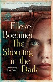 THE SHOUTING IN THE DARK by Elleke Boehmer