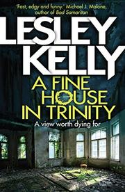 A FINE HOUSE IN TRINITY by Lesley Kelly