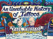AN UNRELIABLE HISTORY OF TATTOOS by Paul Thomas