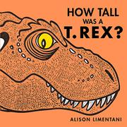 HOW TALL WAS A T. REX? by Alison Limentani