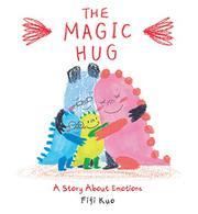 THE MAGIC HUG by Fifi Kuo