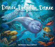 DANCE, DOLPHIN, DANCE by Patricia MacCarthy