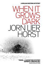 WHEN IT GROWS DARK  by Jorn Lier Horst