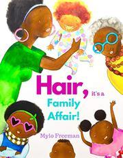 HAIR, IT'S A FAMILY AFFAIR by Mylo Freeman