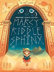 MARCY AND THE RIDDLE OF THE SPHINX by Joe Todd-Stanton