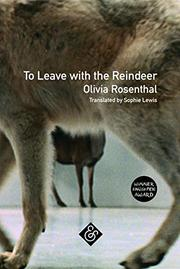 TO LEAVE WITH THE REINDEER by Olivia Rosenthal