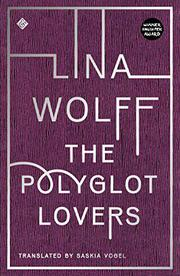 THE POLYGLOT LOVERS by Lina Wolff