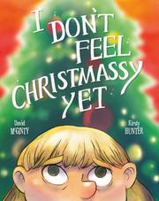 I DON'T FEEL CHRISTMASSY YET by David  McGinty