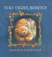 TOO TIGHT, BENITO! by Janeen Brian