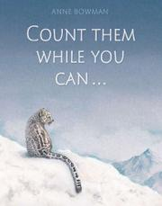 COUNT THEM WHILE YOU CAN by Anne Bowman