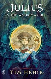 JULIUS & THE WATCHMAKER by Tim Hehir