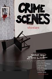 CRIME SCENES by Zane Lovitt