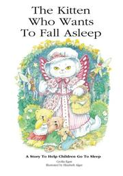 The Kitten Who Wants To Fall Asleep by Cecilia Egan