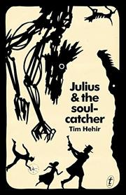 JULIUS & THE SOULCATCHER by Tim Hehir