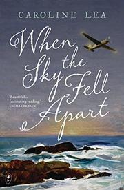 WHEN THE SKY FELL APART by Caroline Lea