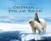 THE ORPHAN AND THE POLAR BEAR by Sakiasi Qalinaq