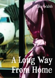A LONG WAY FROM HOME by Alice Walsh
