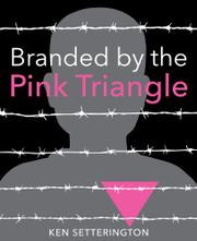 BRANDED BY THE PINK TRIANGLE by Ken Setterington