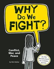 WHY DO WE FIGHT? by Niki Walker