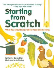 STARTING FROM SCRATCH by Sarah Elton