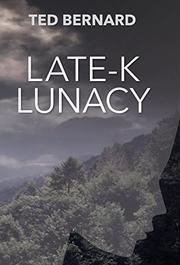 LATE-K LUNACY by Ted  Bernard