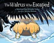 THE WALRUS WHO ESCAPED by Rachel Qitsualik-Tinsley