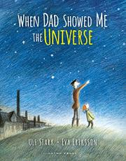WHEN DAD SHOWED ME THE UNIVERSE by Ulf Stark