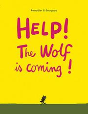 HELP! THE WOLF IS COMING! by Cédric Ramadier