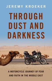 THROUGH DUST AND DARKNESS by Jeremy Kroeker